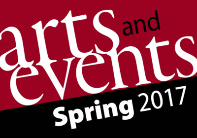 Arts and Events Spring 2017