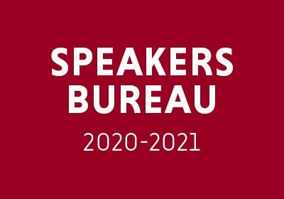 Speakers Bureau 2020-2021|Speakers Bureau 2020-2021